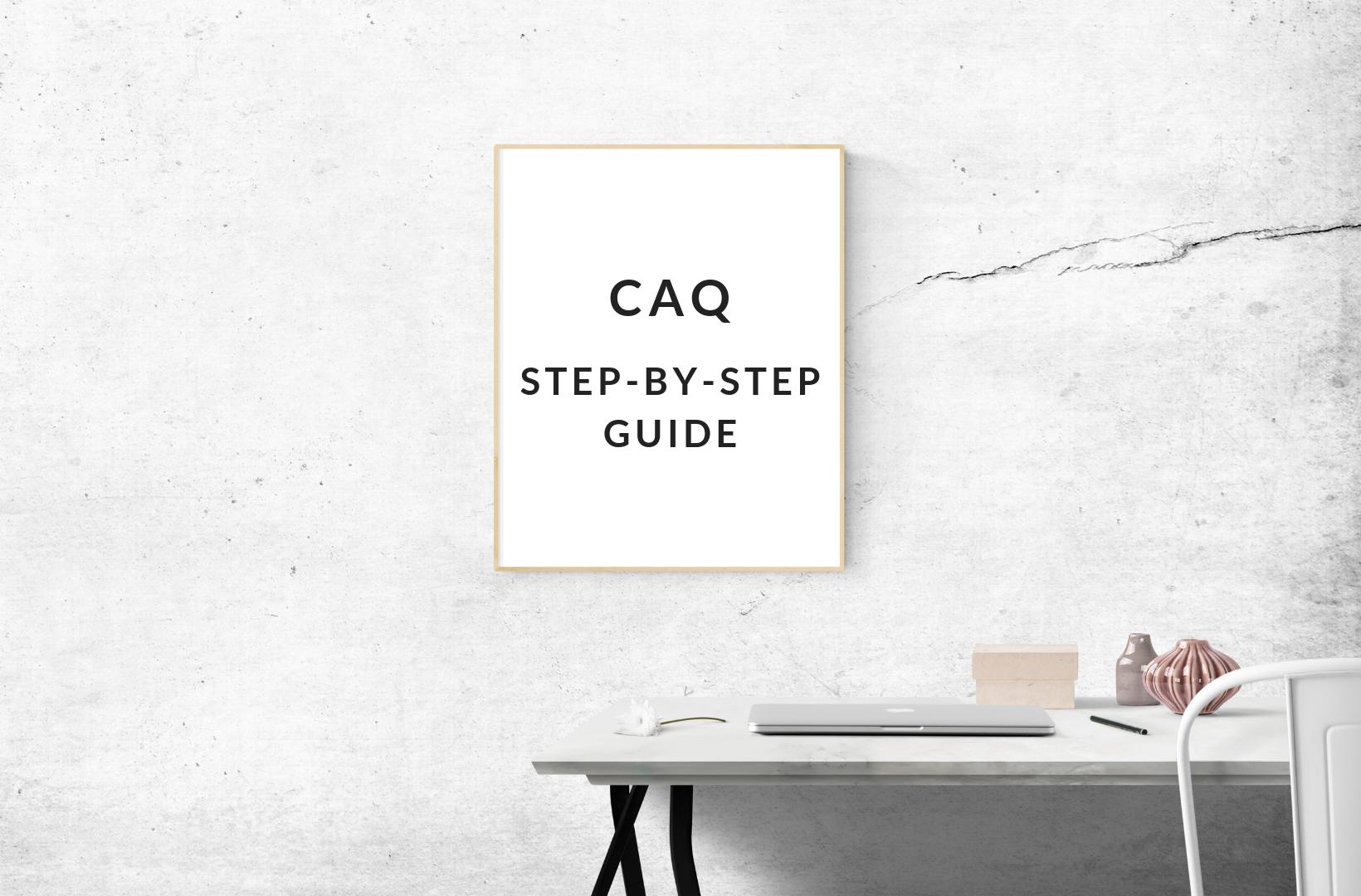 CAQ step by step